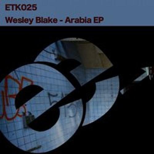 Wesley Blake - Arabia EP - Cuts ETK025