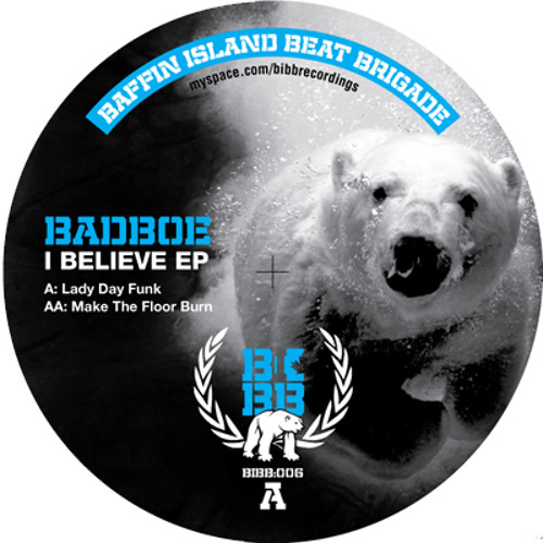 B1 BadboE - I Believe (Wear It Out Mix)