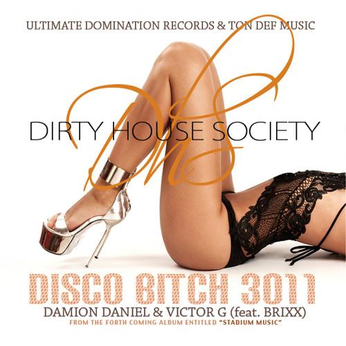 Damion Daniel & Victor G (DIRTY HOUSE SOCIETY) ft BRIXX - DISCO BITCH 3011 (DIRTY HOUSE SOCIETY MIX)