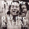 O Re Piya - Rahet Fateh Ali Khan in Hip Hop'ish Mood By- @DJMuzzyK