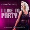 Samantha Marq I Like To Party (99.1 KGGI Dj Rush)