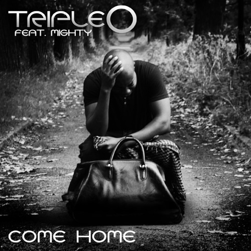 "Triple O ""Come Home"" ft. Mighty"