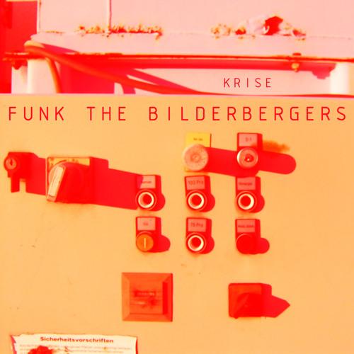 Funk The Bilderbergers
