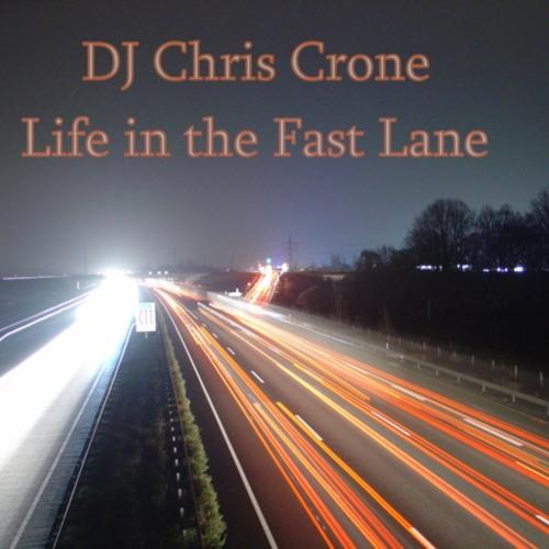 DJ Chris Crone - Life in the Fast Lane