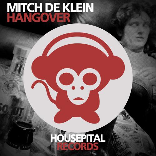 Mitch de Klein - Hangover (Preview) OUT NOW!