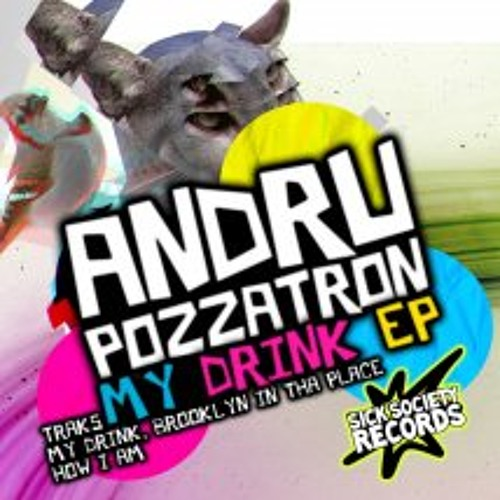 Andru Pozzatron feat. Tory D-My Drink [Sick Society Records]