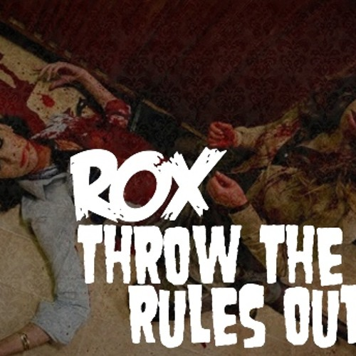 Rox - Throw the Rules Out