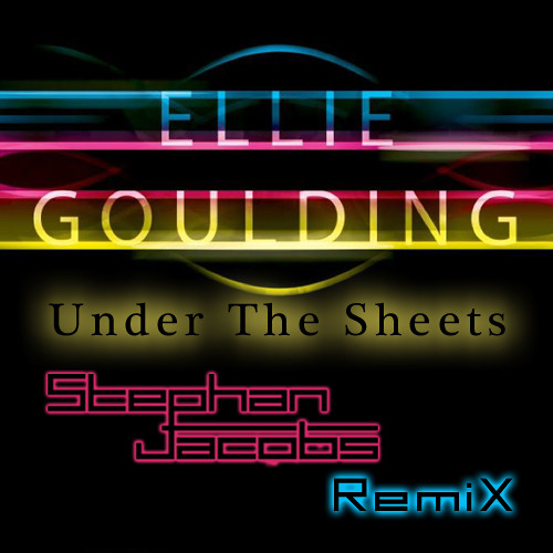 Ellie Goulding - Under the Sheets (Stephan Jacobs Remix) - 2010