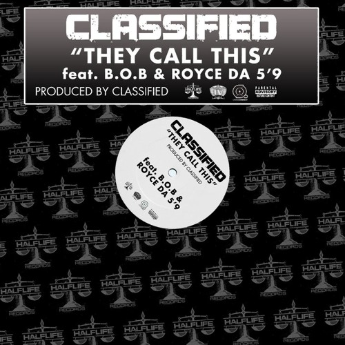 Classified Ft. B.O.B, Royce Da 5'9' - They Call This (Hip Hop) (Club) [Classified]
