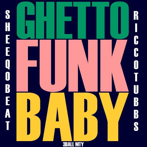 Ghetto Funk Baby (Sheeqo Beat VS High Rankin Mix) - Rico Tubbs