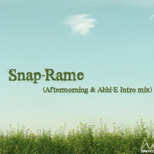 Snap-Rame(Aftermorning Intro mix)