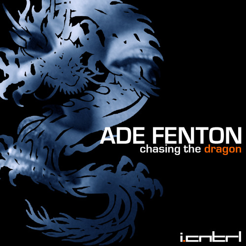 Ade Fenton - Chasing the Dragon incl. Submerge & Virgil Enzinger Rmx PREVIEW