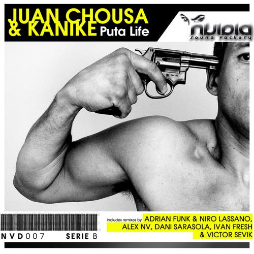 Juan Chousa & Kanike - Puta Life (Adrian Funk & Niro Lassano Remix)