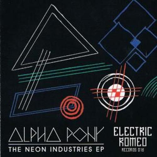 Alpha Pony - Neon Industries ( Nogales & Kuchinke Mix )