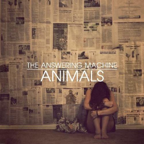 Animals (The Answering Machine Remix)