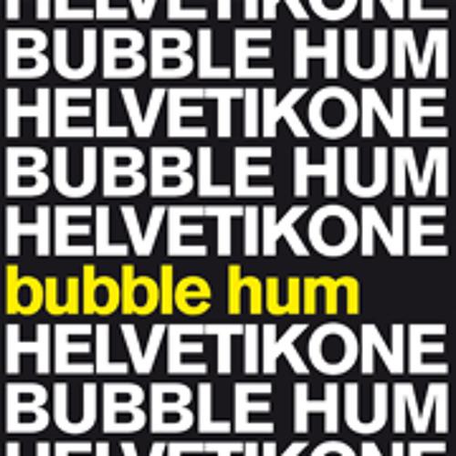 Helvetikone - Bubble Hum