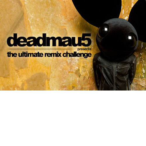 *** CONTEST CLOSED *** Deadmau5 & Beatport 'The Ultimate Remix Challenge' Finalists