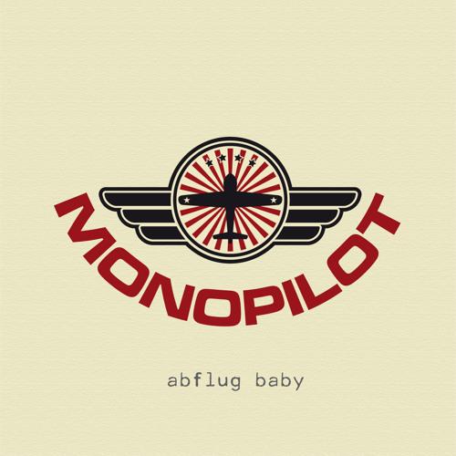 monopilot  -  'abflug baby'