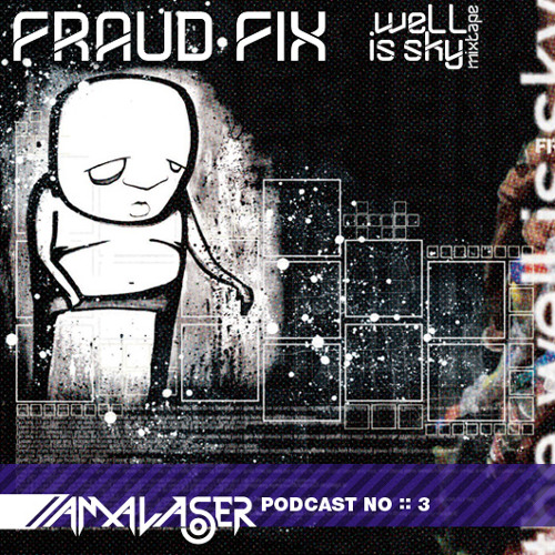 I AM A LASER Podcast 3 :: Fraud Fix - Well Is Sky