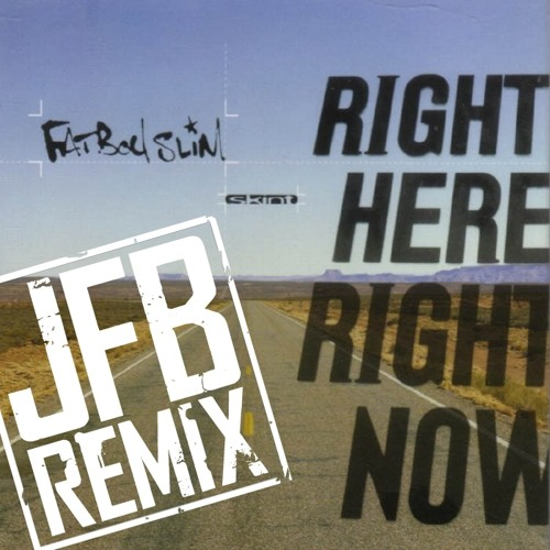 'Right Here Right Now' - JFB Remix - FatBoySlim