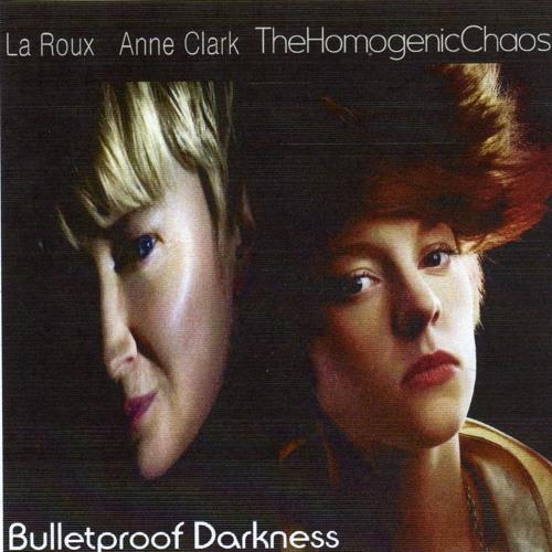 ThC - Bulletproof Darkness(La Roux vs. Anne Clark)