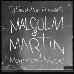 "DJ Revolution presents ""Malcolm and Martin"" Movement Music"
