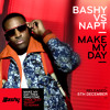 Bashy vs NAPT - Make My Day (Specimen A Remix)