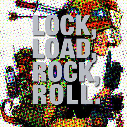 Lock, Load, Rock, Roll