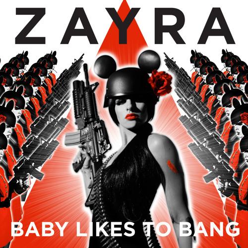 Zayra - Baby Likes to Bang (Steph Seroussi & Nam Radio Mix) [#5 in the US Billboard Club chart]