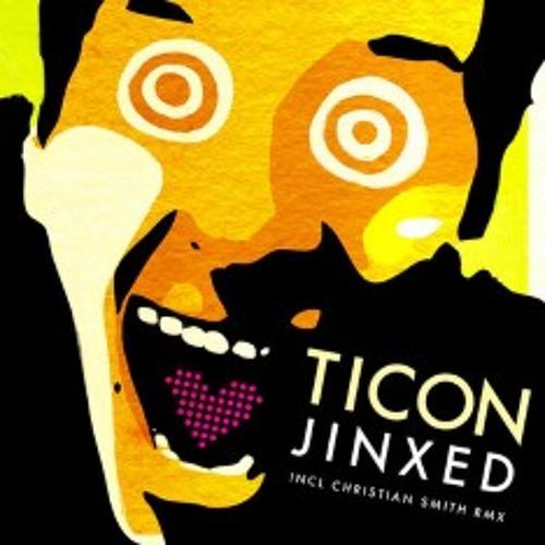 Ticon - Jinxed (Christian Smith Remix)
