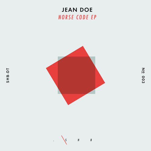 OUT NOW: Jean Doe - Norse Code EP - SHBDT003