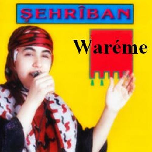 Şehribana Kurdi - Waréme