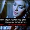 TINKA TINKA KARAM ORGANISM STYLE REMIX DJ HIMANSHU BHUSHAL VOL 3