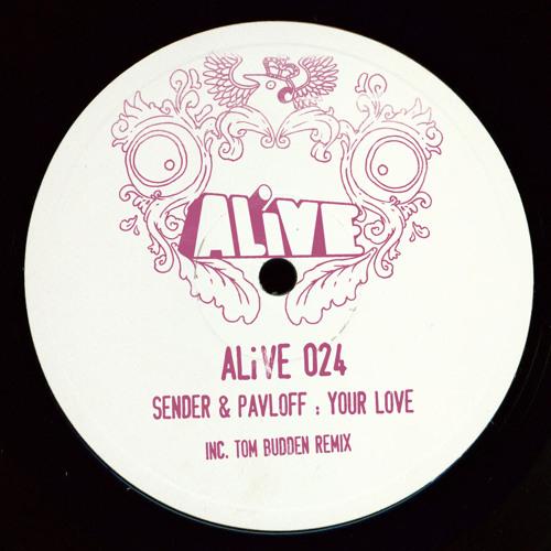 Sender & Pavloff - Your Love (Tom Budden Remix) [ALiVE024] (clip)