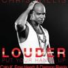 Chris Wills -Louder (Put Your Hands Up )(Cato K ,Eran Hersh Darmon Mixshow Mix)