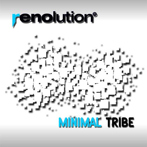 Renolution - Minimal Tribe (aka RencoR/ First TRCK! RawEdit ´07)