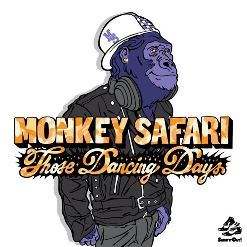 Monkey Safari - Those Dancing Days (Miami Husslers & Beau J Remix)