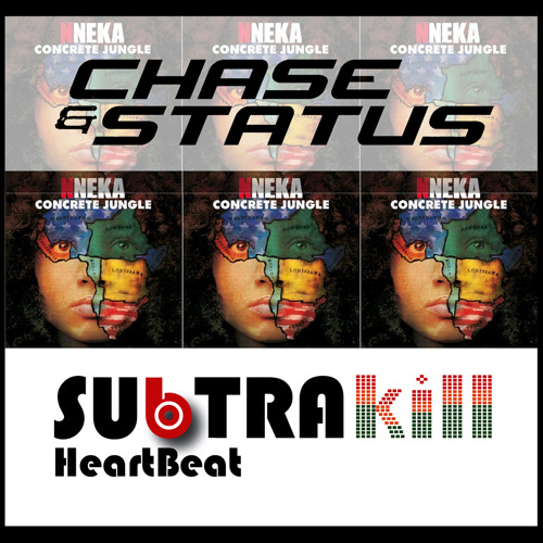 Nneka and Chase & Status - HeartBeat (SubtraKill Remix) *FREE DOWNLOAD*