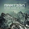 Ramteen - In The Name Of Iran (Original Song By Kourosh Rezvani Far)