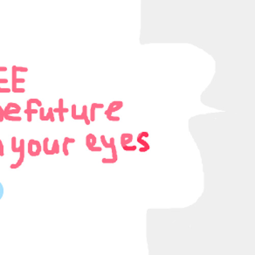 I see the future in your eyes