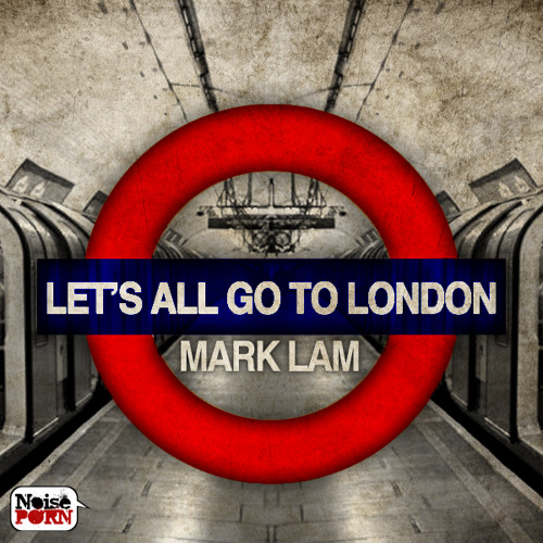 Mark Lam - Lets All Go To London (Cult Classique Rmx) PREVIEW