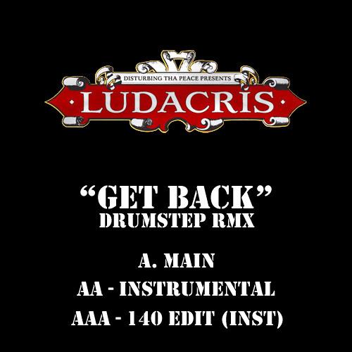 A - Ludacris - Get Back (DJ Hipnotikk Drumstep Remix)