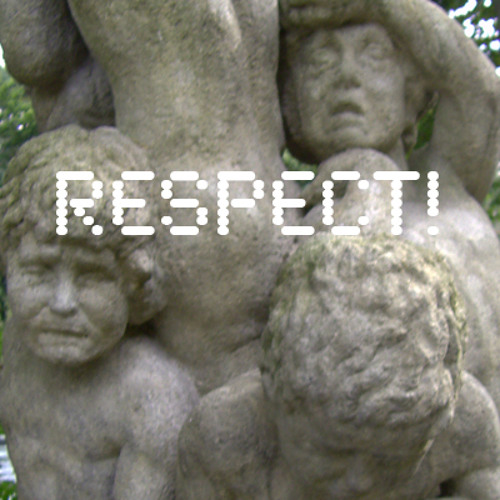 Respect! (lots of work to do)