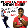50 cent ft. jeremih - miss fatty Down on me ( dj anthon & dj mika remix )