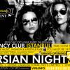Arabic + Persian(Grand opening Persian Night@Fancy Club - Istanbul 25th Nov)