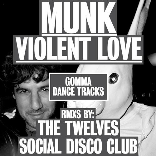 Munk - Violent Love (The Twelves Remix)