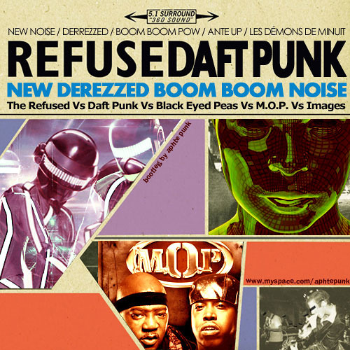 Daft Punk Vs Refused Vs Black Eyed Peas Vs MOP Vs Images - New Derezzed Boom Noise (Aphte Punk Rmx)
