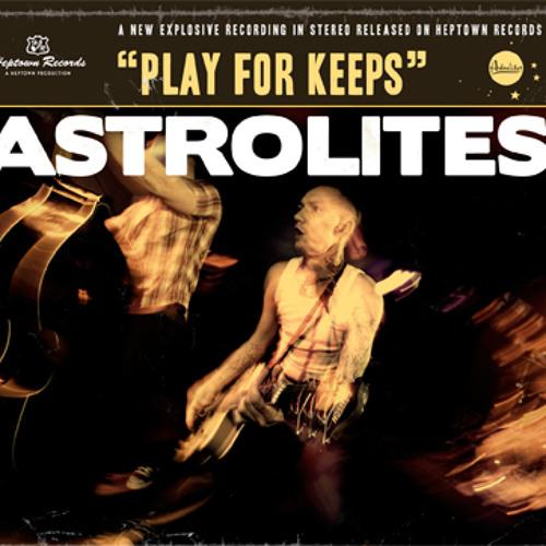 "Astrolites - Go Rebel Go - from ""Play For Keeps"" CD - 2010"