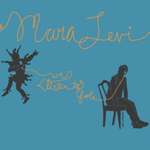 Mara Levi--Sing So Loud--We Listen to Fools