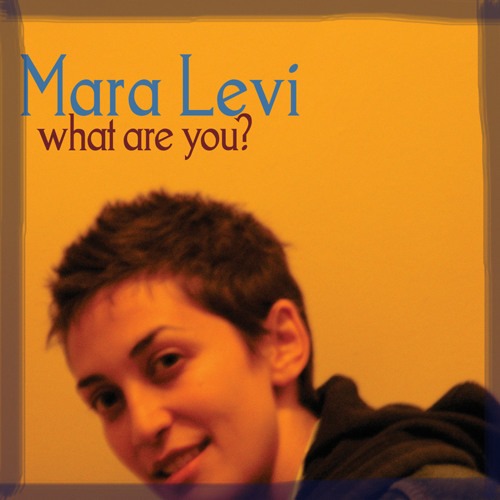 Mara Levi--Angelina--What are You?